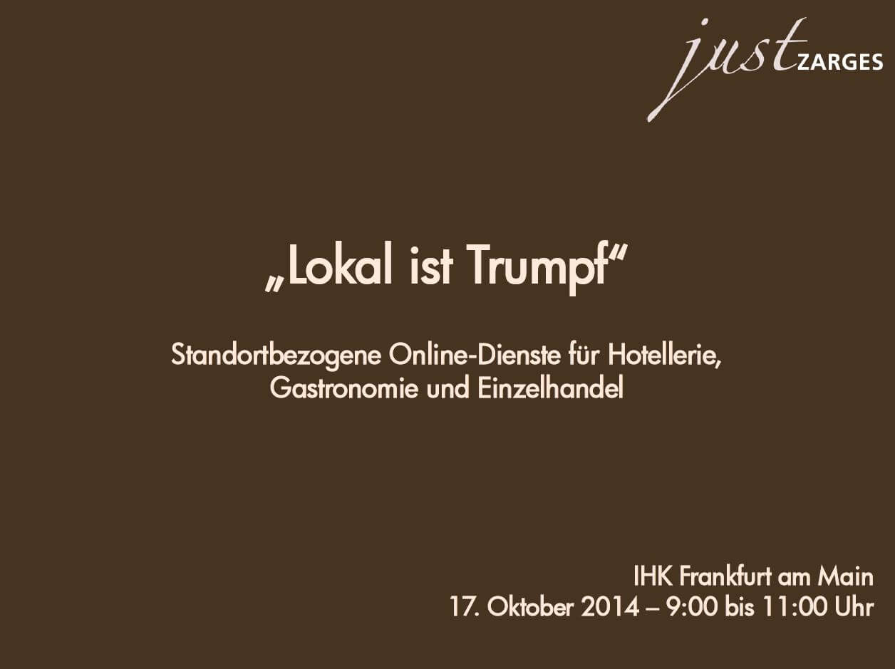 Lokal ist Trumpf - Vortrag beim BIEG Hessen und der IHK Frankfurt